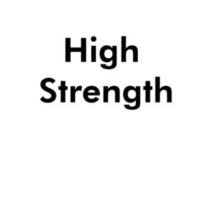 HİGH STRENGTH